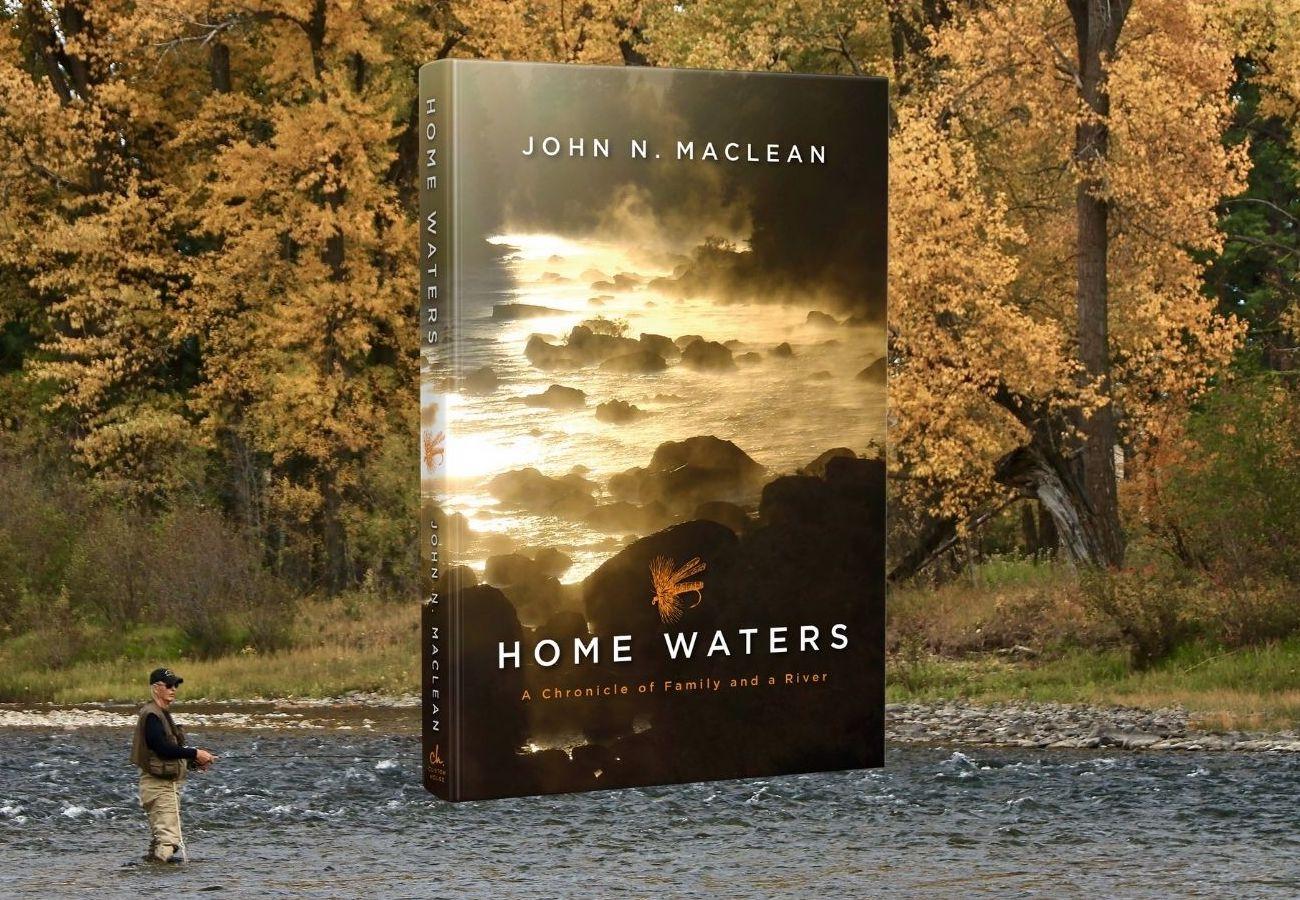 Home Waters by John N Maclean